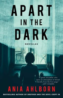 Apart in the dark : novellas / Ania Ahlborn.