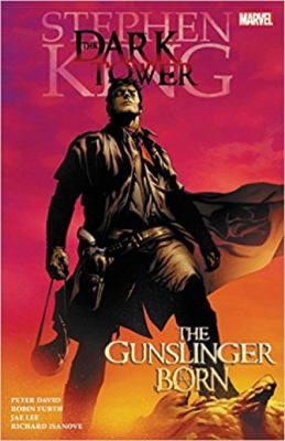 The dark tower : the gunslinger born