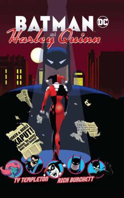 Batman and Harley Quinn / Ty Templeton [and three others], writers ; Rick Burchett, Luciano Vecchio [and four others], artists ; Keiren Smith [and three others], colorists ; Wes Abbott, letterer.