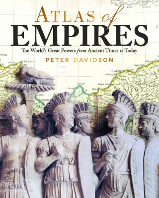 Atlas of empires : the world's great powers from ancient times to today