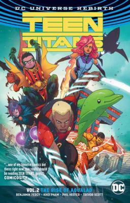 Teen Titans. Vol. 2, The rise of Aqualad