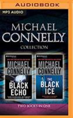 Michael Connelly collection : The black echo ; The black ice