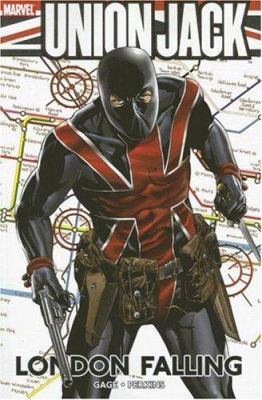 Union Jack : London falling / writer, Christos N. Gage ; artist, Mike Perkins ; inker, Andrew Hennessy ; colorist, Laura Villari ; [and others].