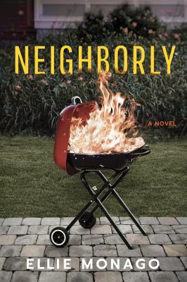 Neighborly : a novel