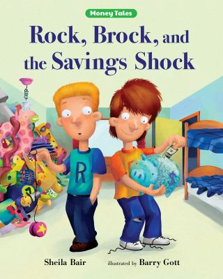 Rick, Brock, and the savings shock : Sheila Bair ; pictures by Barry Gott.