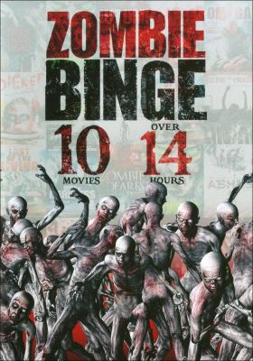 Zombie binge : 10 movies, over 14 hours
