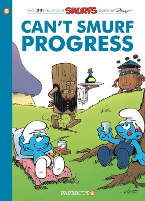Can't Smurf progress : a Smurfs graphic novel