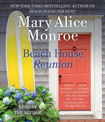 Beach house reunion / Mary Alice Monroe.