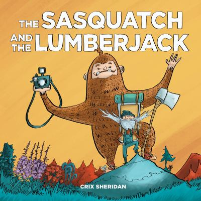 The sasquatch and the lumberjack