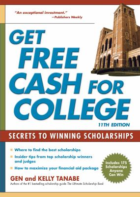 Get free cash for college : secrets to winning scholarships