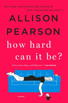How hard can it be? / Allison Pearson.