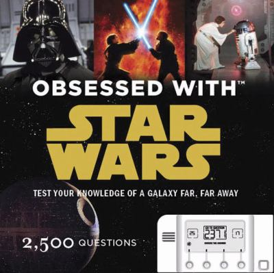 Obsessed with Star Wars : test your knowledge of a galaxy far, far away