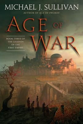 Age of war : Book Three of the Legends of the First Empire