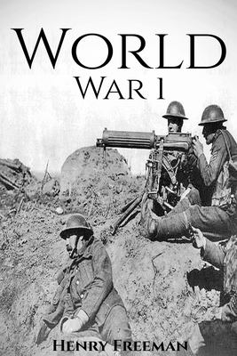 World War I : a history from beginning to end