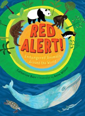 Red alert! : endangered animals around the world