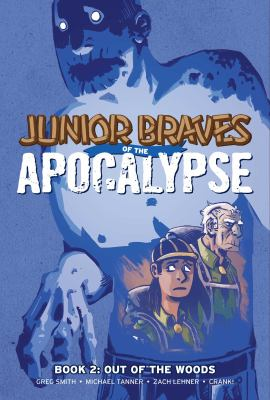 Junior Braves of the apocalypse. Book 2, Out of the woods