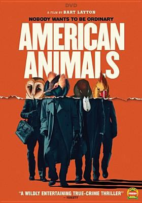American animals / The Orchard, MoviePass Ventures, AI Film, and Film 4 present ; a RAW production in association with Lava Bear ; produced by Derrin Schlesinger, Katherine Butler, Dimitri Doganis, Mary Jane Skalski ; written & directed by Bart Layton.