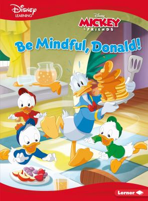 Be mindful, Donald! : a Mickey & friends story