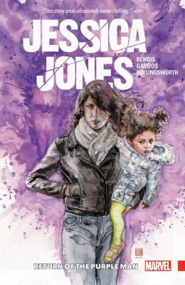 Jessica Jones. 3, Return of the Purple Man / writer, Brian Michael Bendis ; artist, Michael Gaydos ; color artist, Matt Hollingsworth ; letterer, VC's Cory Petit ; cover art, David Mack.