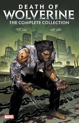 Death of Wolverine : the complete collection