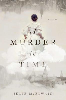 A murder in time : a novel