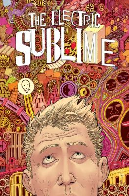 The Electric Sublime / written by W. Maxwell Prince ; art by Martin Morazzo ; colors by Mat Lopes ; letters by Good Old Neon.