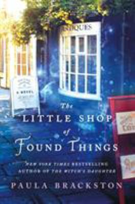 The little shop of found things / Paula Brackston.