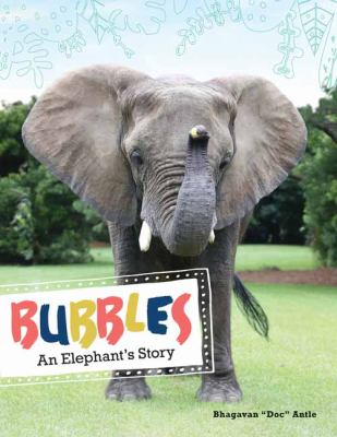 Bubbles : an elephant's story