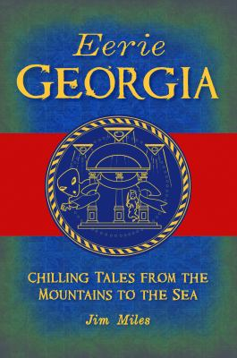 Eerie Georgia : chilling tales from the mountains to the sea