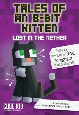 Tales of an 8-bit kitten : lost in the nether