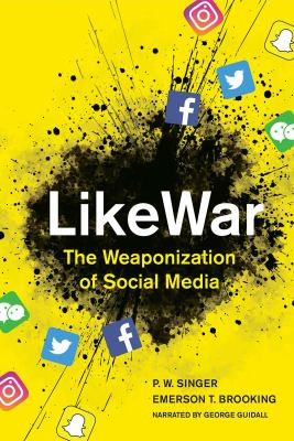 Likewar : the weaponization of social media