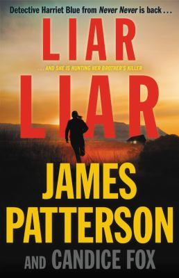 Liar Liar / James Patterson and Candice Fox.