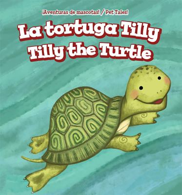 La tortuga Tilly = Tilly the turtle