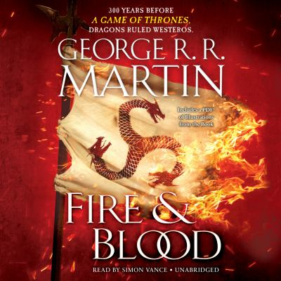 Fire & blood : 300 years before a Game of thrones (a Targaryen history)