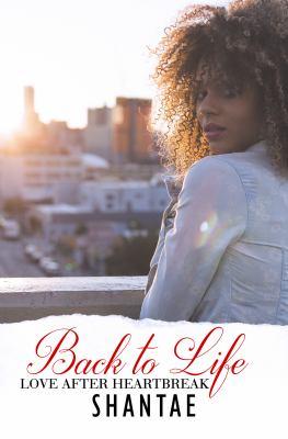 Back to life : love after heartbreak