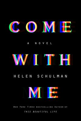 Come with me : a novel