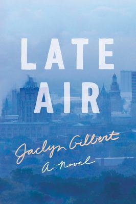 Late air : a novel