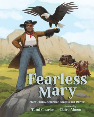 Fearless Mary : the adventures of Mary Fields, stagecoach driver