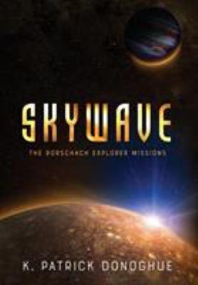 Skywave. [Rorschach explorer missions, book 1]