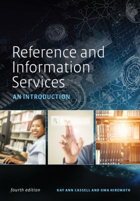 Reference and information services : an introduction / Kay Ann Cassell, Uma Hiremath.
