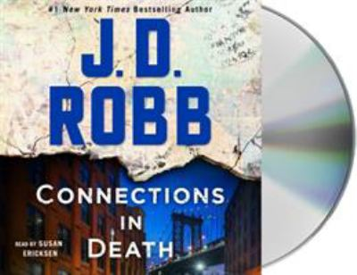 Connections in death : an Eve Dallas novel / J. D. Robb.