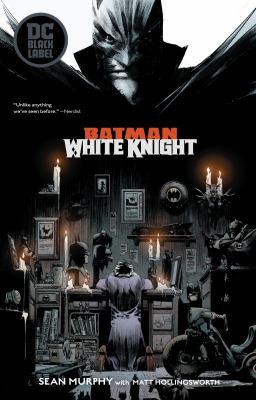 Batman : white knight / Sean Murphy, writer and artist ; Matt Hollingsworth, colorist ; Todd Klein, letterer ; Sean Murphy and Matt Hollingsworth, cover art and original series covers.