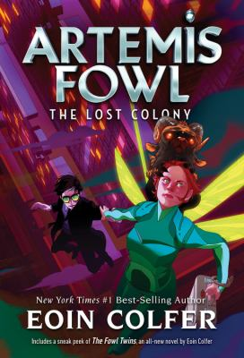 Artemis Fowl : the lost colony / Eoin Colfer.