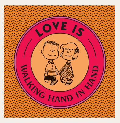 Love is walking hand in hand / by Charles M. Schulz