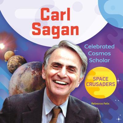 Carl Sagan : celebrated cosmos scholar