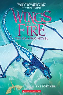Wings of fire : the graphic novel. Book two, The lost heir