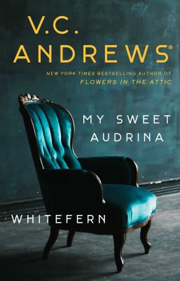 My sweet Audrina ; and, Whitefern