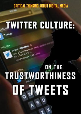 Twitter culture : on the trustworthiness of tweets