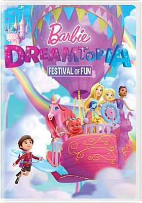Barbie dreamtopia. Festival of fun / Mattel Creations presents ; written by Kate Boutilier, Joan Considine Johnson, Donna Logan, David Rosenberg ; directed by Eran Lazar.