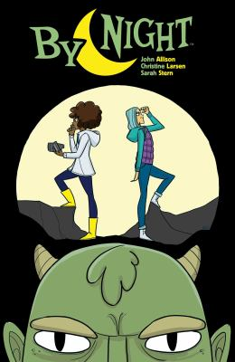 By night. Volume one / created & written by John Allison ; illustrated by Christine Larsen ; colored by Sarah Stern ; lettered by Jim Campbell.